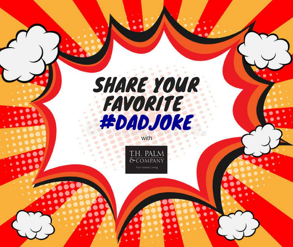 Share your favorite #dadjoke with TH Palm